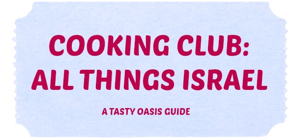 Cooking Club: All Things Israel| www.tastyoasis.net