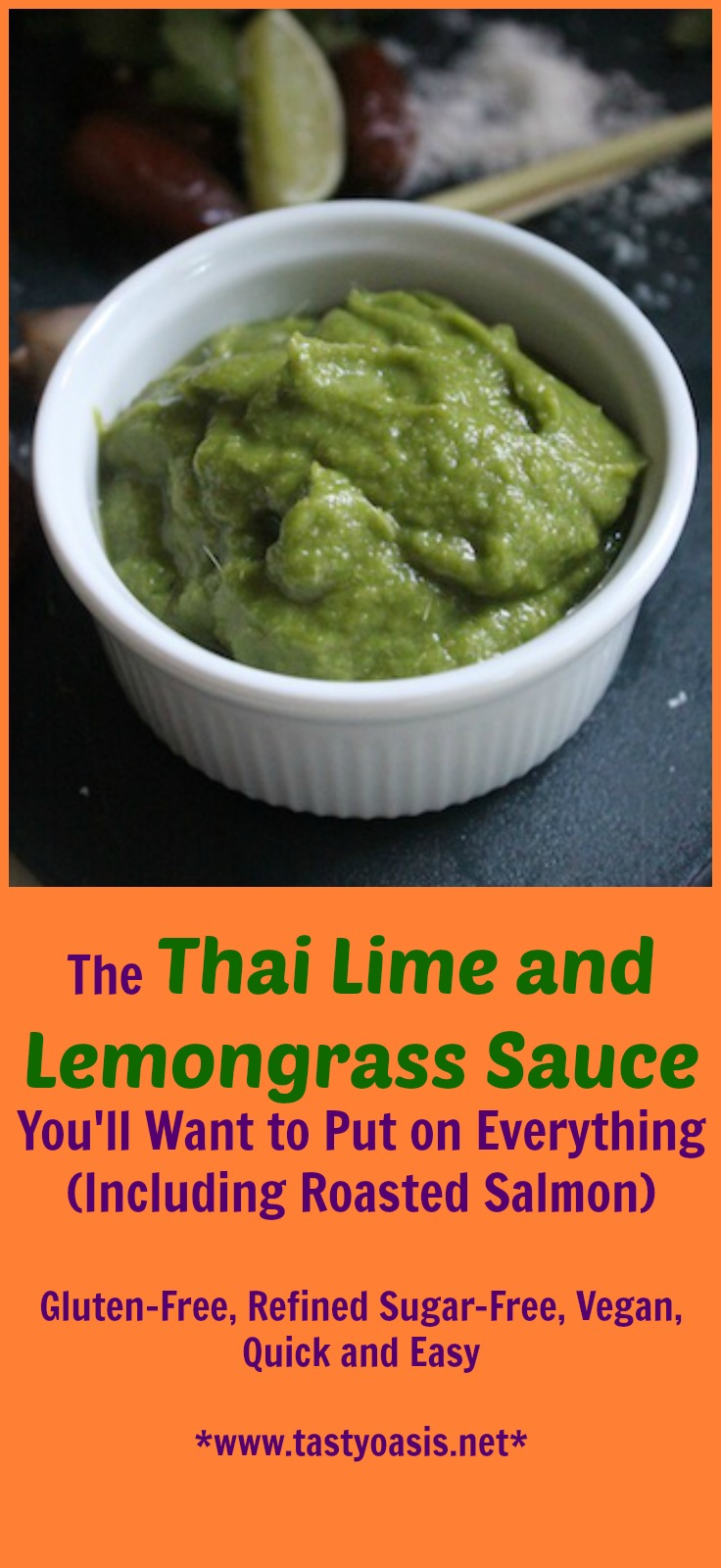 This Thai Lime and Lemongrass sauce is quick, easy and healthy, and on Roasted Salmon it makes for a main course that has a bright balanced flavor. Using dates instead of sugar, you've got a slightly sweet sauce that pops from citrus, with a touch of herbs and heat to round it out. With dinner in under 30 minutes, you won't miss ordering takeout. | www.tastyoasis.net